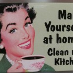 "A kitchen magnet on my refrigerator that says ""Make yourself at home! Clean my Kitchen"""